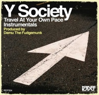 Y Society - Travel At Your Own Pace Instrumentals